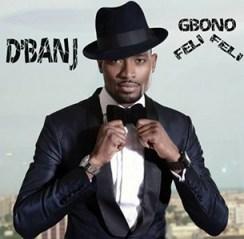 D'Banj - Gbono Feli Feli
